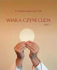 okładka Wiara czyni cuda cz. 2, Ebook | Ireneusz  Łukanowski