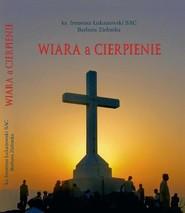 okładka Wiara a cierpienie, Ebook | Ireneusz  Łukanowski, Barbara  Zielonka