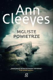 okładka Mgliste powietrze, Ebook   Ann Cleeves