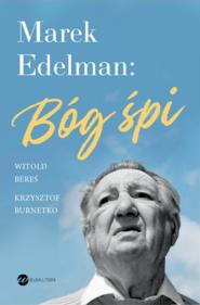 okładka Marek Edelman: Bóg śpi, Ebook | Witold Bereś, Krzysztof Burnetko