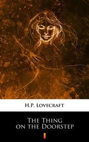 okładka The Thing on the Doorstep, Ebook | H.P.  Lovecraft