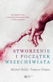 okładka Stworzenie i początek Wszechświata. Teologia - Filozofia - Kosmologia, Ebook | Michał Heller, Tadeusz Pabjan