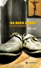 okładka Jan Maria Vianney. Ciche życie proboszcza z Ars, Ebook | Marc Joulin