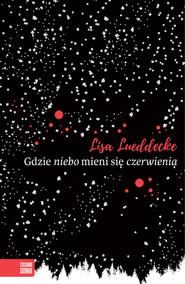 okładka Gdzie niebo mieni się czerwienią, Ebook | Lisa Lueddecke
