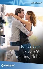 okładka Przyjaźń, romans, ślub?, Ebook | Janice Lynn