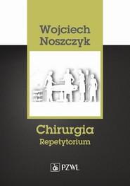 okładka Chirurgia. Repetytorium, Ebook | Wojciech Noszczyk