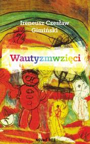 okładka Wautyzmwzięci, Ebook | Ireneusz Czesław  Gimiński