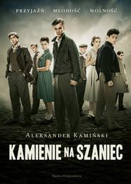 okładka Kamienie na szaniec, Ebook | Aleksander Kamiński