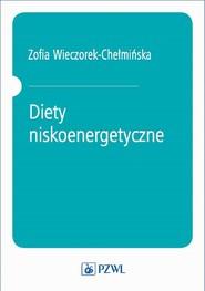 okładka Diety niskoenergetyczne, Ebook | Zofia Wieczorek-Chełmińska