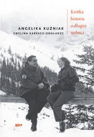 okładka Krótka historia o długiej miłości, Ebook   Ewelina Karpacz-Oboładze, Angelika Kuźniak