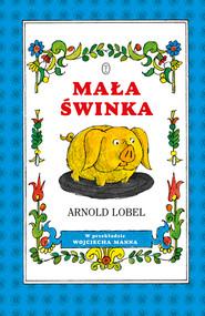 okładka Mała świnka, Ebook | Arnold Lobel