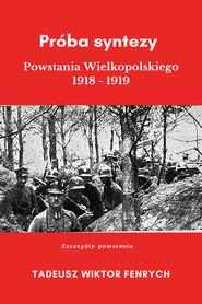 okładka Próba syntezy Powstania Wielkopolskiego 1918-19, Ebook | Tadeusz Wiktor  Fenrych