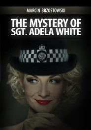 okładka The Mystery of Sgt Adela White, Ebook | Marcin Brzostowski