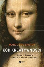 okładka Kod kreatywności. Sztuka i innowacja w epoce sztucznej inteligencji, Ebook | Marcus du Sautoy
