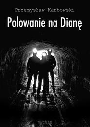 okładka Polowanie na Dianę, Ebook | Przemysław Karbowski