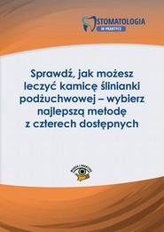 okładka Sprawdź, jak możesz leczyć kamicę ślinianki podżuchwowej – wybierz najlepszą metodę z czterech dostępnych, Ebook   Konrad  Michałowski, Michał  Wojtkiewicz