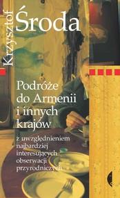 okładka Podróże do Armenii i innych krajów z uwzględnieniem najbardziej interesujących obserwacji przyrodniczych, Ebook | Krzysztof Środa