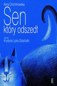 okładka Sen który odszedł, Ebook | Anna Onichimowska