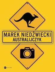 okładka Australijczyk, Ebook | Marek Niedźwiecki