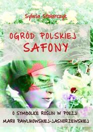 okładka Ogród polskiej Safony, Ebook | Sylwia Stolarczyk