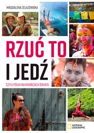 okładka Rzuć to i jedź, czyli Polki na krańcach świata, Ebook | Magdalena Żelazowska