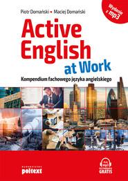 okładka Active English at Work, Ebook | Piotr Domański, Maciej Domański