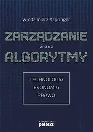 okładka Zarządzanie przez algorytmy, Ebook | Włodzimierz  Szpringer