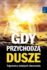 okładka Gdy przychodzą dusze. Tajemnica świętych obcowania, Ebook | Henryk Bejda,  Małgorzata Pabis
