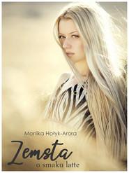 okładka Zemsta o smaku latte, Ebook | Monika Hołyk-Arora