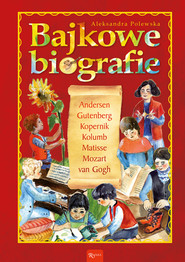okładka Bajkowe biografie, Ebook   Aleksandra Polewska
