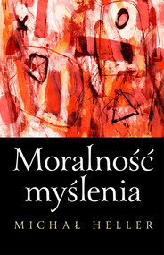 okładka Moralność myślenia, Ebook   Michał Heller