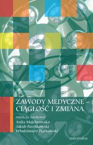 okładka Zawody medyczne – ciągłość i zmiana, Ebook | Włodzimierz Piątkowski, Anita  Majchrowska, Jakub  Pawlikowski