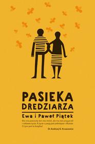 okładka Pasieka Dredziarza, Ebook | Ewa  Piątek, Paweł  Piątek
