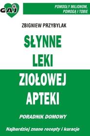 okładka Słynne leki ziołowej apteki, Ebook   Zbigniew Przybylak