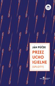 okładka Przez ucho igielne (sploty), Ebook | Ján  Púček