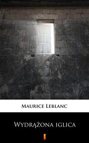okładka Wydrążona iglica, Ebook | Maurice Leblanc