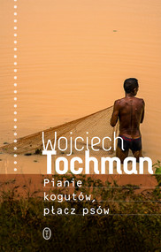 okładka Pianie kogutów, płacz psów, Ebook | Wojciech Tochman
