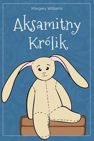 okładka Aksamitny Królik, Ebook | Margery Williams