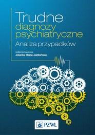 okładka Trudne diagnozy psychiatryczne. Analiza przypadków, Ebook | Jolanta  Rabe-Jabłońska