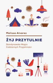 okładka Żyj przytulnie, Ebook | Melissa Alvarez