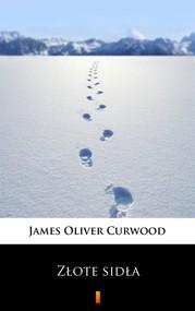 okładka Złote sidła, Ebook | James Oliver Curwood