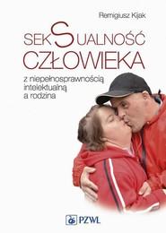 okładka Seksualność człowieka z niepełnosprawnością intelektualną a rodzina, Ebook | Remigiusz  Kijak