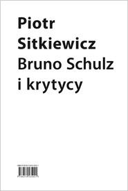 okładka Bruno Schulz i krytycy, Ebook   Sitkiewicz Piotr