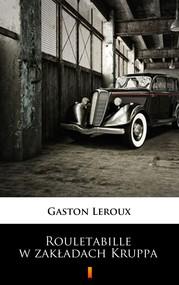 okładka Rouletabille w zakładach Kruppa, Ebook | Gaston  Leroux