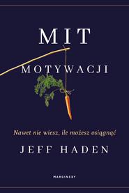 okładka Mit motywacji, Ebook | Jeff Haden
