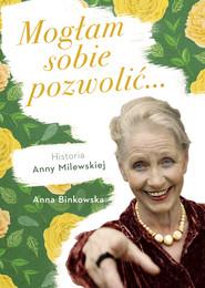 okładka Mogłam sobie pozwolić., Ebook | Binkowska Anna