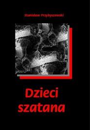 okładka Dzieci szatana, Ebook | Stanisław Przybyszewski