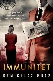 okładka Immunitet. , Ebook | Remigiusz Mróz