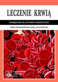 okładka Leczenie krwią. Podręcznik dla studiów medycznych, Ebook | Teresa  Niechwiadowicz-Czapka