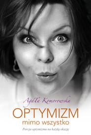 okładka Optymizm mimo wszystko, Ebook | Komorowska Agata